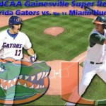 2010 NCAA Gainesville Super Regional Gameday: No. 4 Florida Gators vs. No. 11 Miami Hurricanes