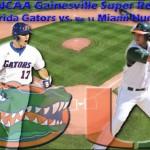 2010 NCAA Gainesville Super Regional Gameday: No. 4 Florida Gators vs. No. 11 Miami Hurricanes