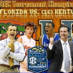 2011 SEC Tournament Championship Gameday: No. 12 Florida Gators vs. No. 16 Kentucky Wildcats